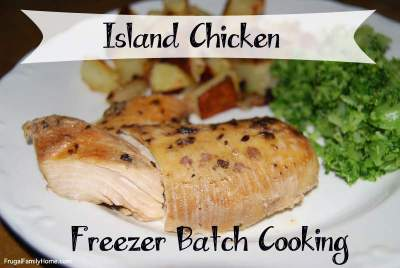 Freezer Batch Cooking, Island Chicken