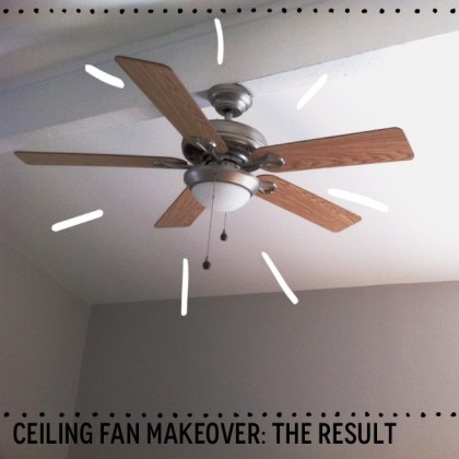 Before and after  A  6 ceiling fan makeover Being