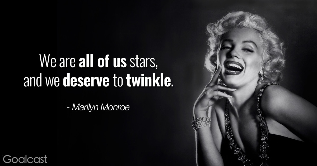 Top 20 Marilyn Monroe Quotes to Inspire You to Shine   Goalcast Marilyn Monroe quotes   We are all of us stars  and we deserve to twinkle