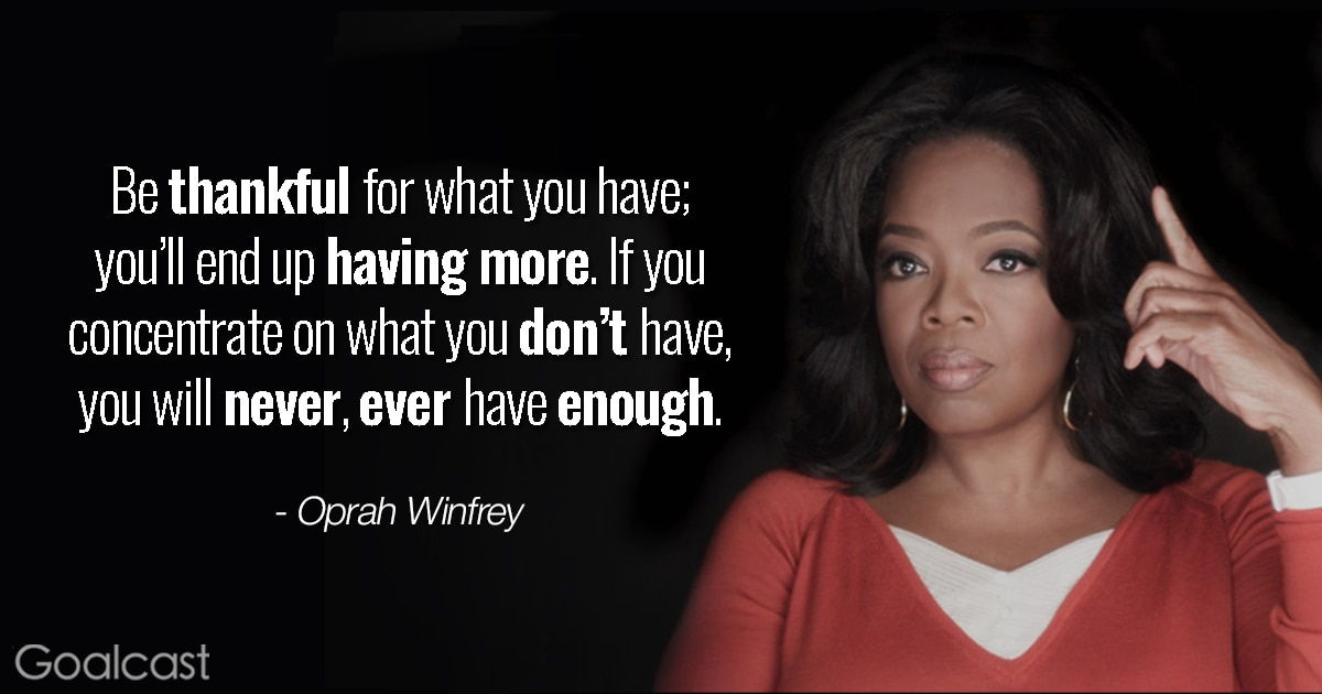30 Motivational Quotes To Help You Conquer Life s Challenges   Goalcast Oprah quote on gratitude   Be thankful for what you have