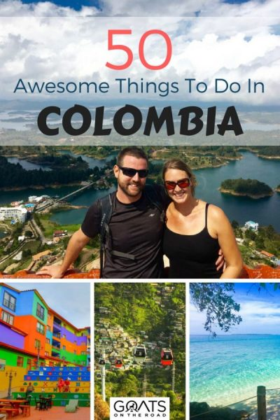 50 Awesome Things To Do in Colombia - Goats On The Road