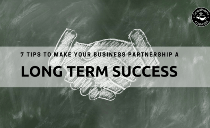 7 Tips to Make Your Business Partnership A Long-term Success
