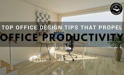 Top Office Design Tips that Propel Office Productivity