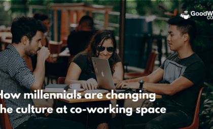 How millennials are changing the culture at co-working space