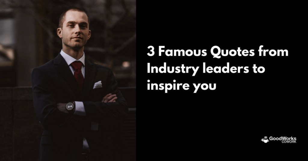 3-famous-quotes-from-industry-leaders