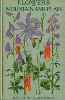 Flowers of Mountain and Plain  Second Edition   by Edith S  Clements Flowers of Mountain and Plain