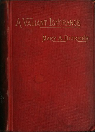 The Project Gutenberg eBook of A Valiant Ignorance  vol  3 of 3  by         VOL 3 OF 3     Produced by MFR and the Online Distributed Proofreading  Team at http   www pgdp net  This file was produced from images generously  made