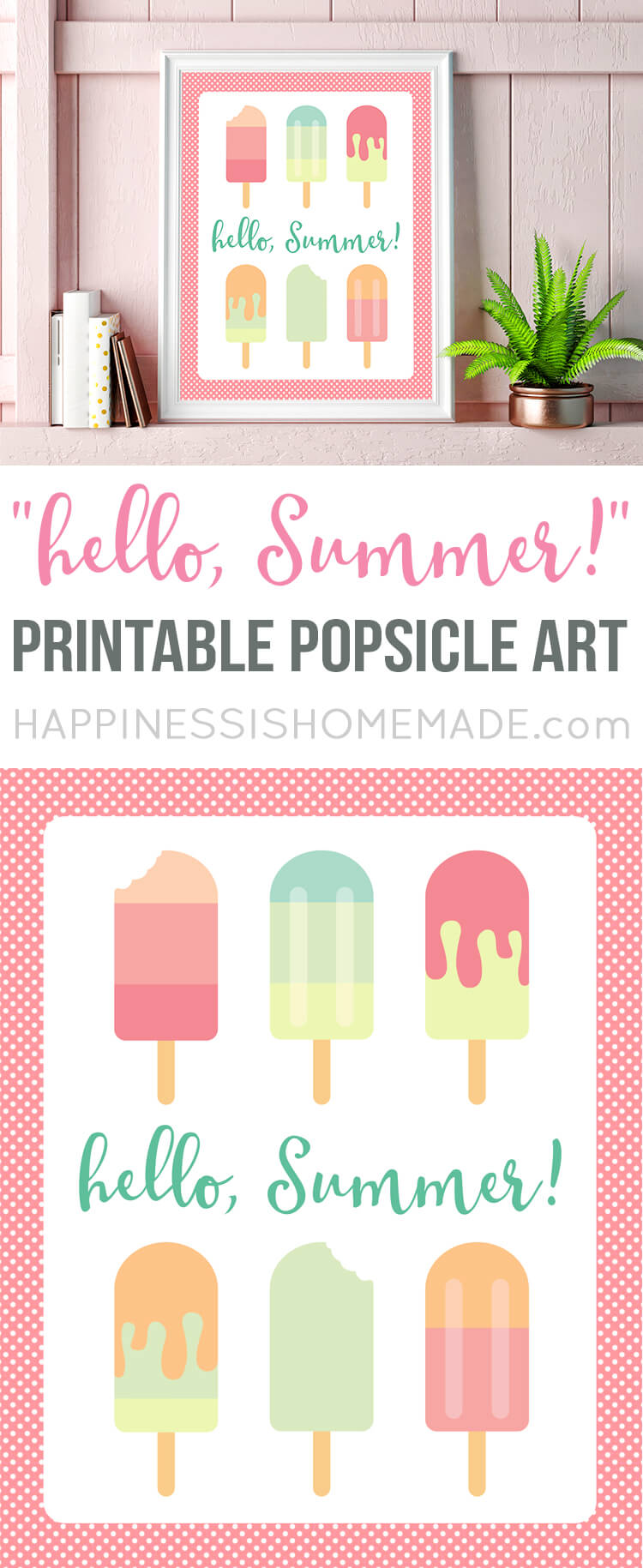 """Hello, Summer! Welcome the new season with two sweet (and free!) """"Hello, Summer"""" printable popsicle art prints! Two cute options to choose from!"""