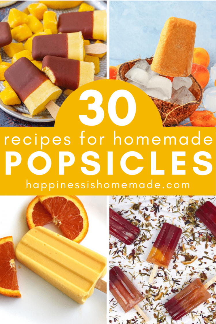 """collage of """"30 Recipes for Homemade Popsicles"""""""