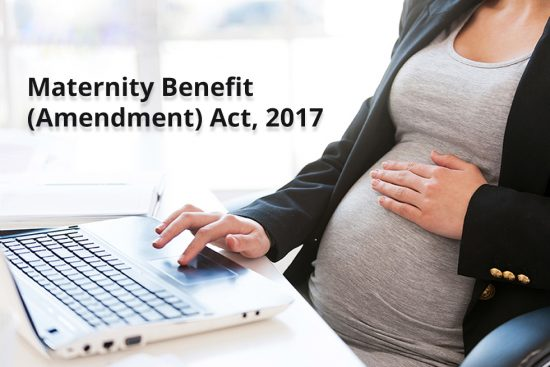 Maternity Benefit (Amendment) Act 2017 – Pros and Cons