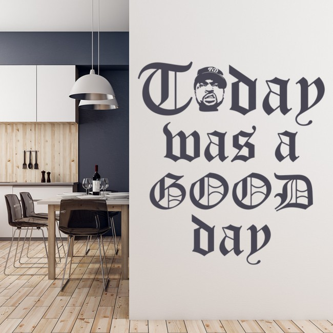 Today Was A Good Day Ice Cube NWA Wall Sticker