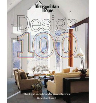 Interior Design Books   iDesignArch   Interior Design  Architecture         exclusively to modernism     published their special annual issue called  the Design 100  celebrating the best in residential design and architecture