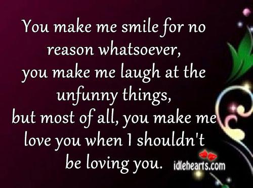 You Make Me Smile You Make Me Laugh