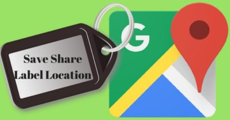 Google Map   Options to Save  Label and Share Location   GIS MAP INFO Save ShareLabel Location