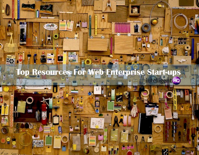 Top Resources For Web Enterprise Start-ups - IntelligentHQ