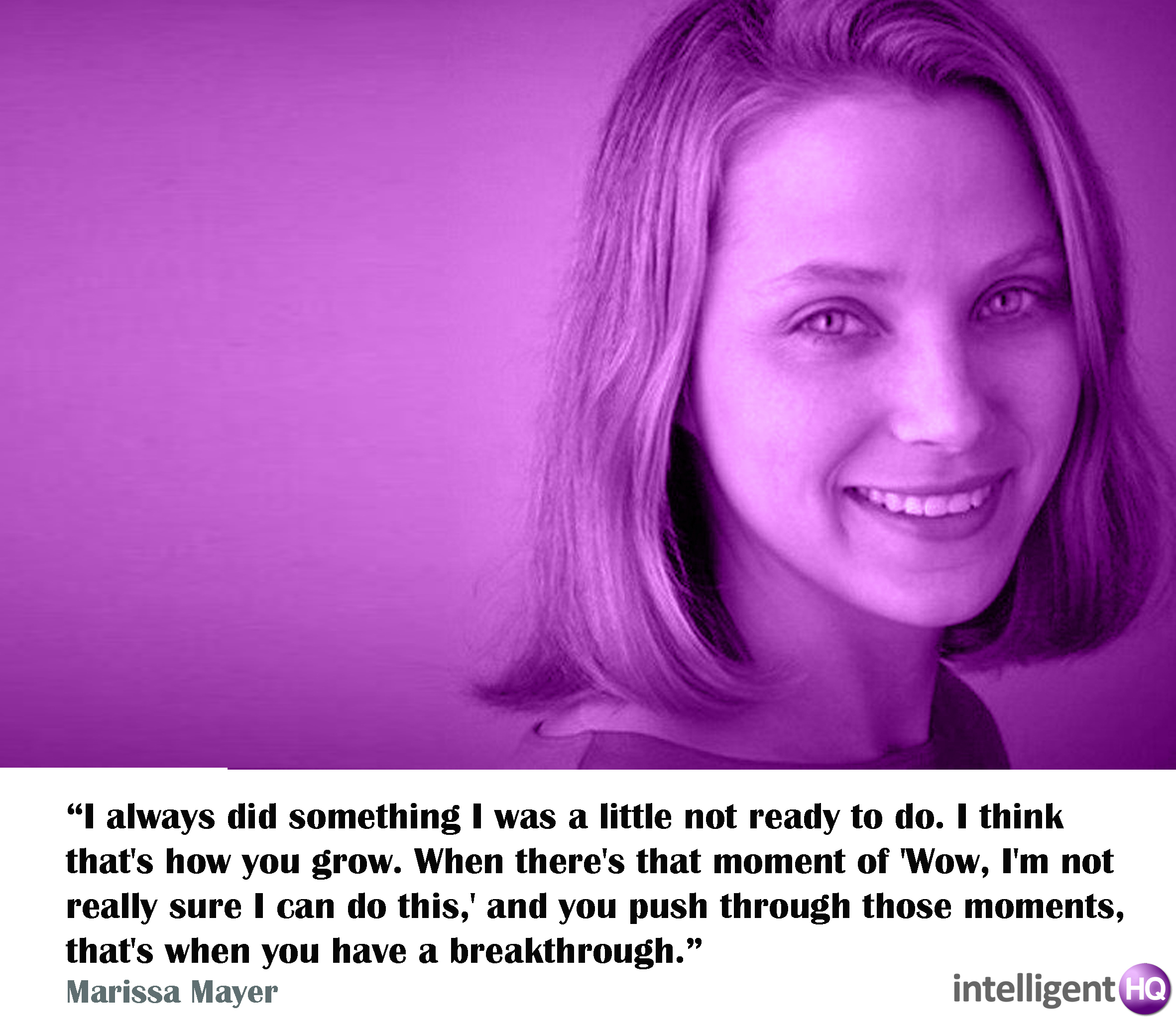 Quote by Marissa Mayer. Intelligenthq