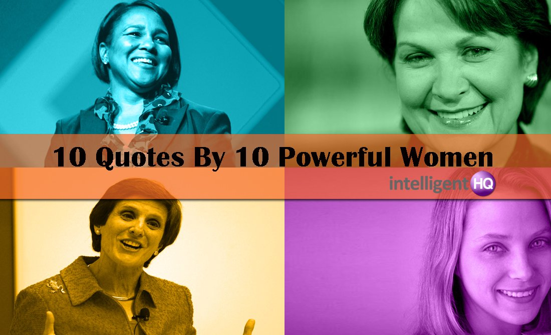 10 Quotes By 10 Powerful Women. Intelligenthq