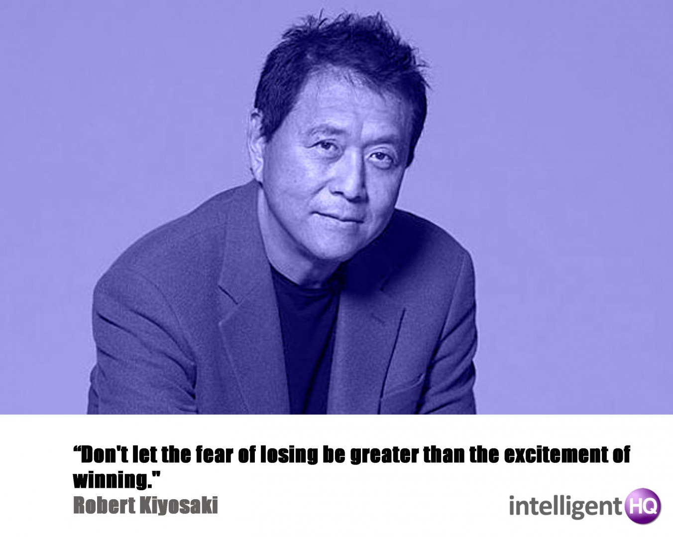 Quote by Robert Quiyosaki