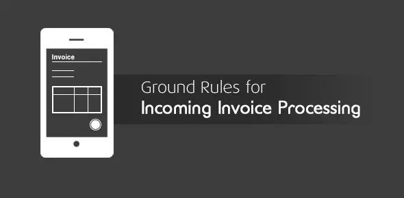 Essentials of Incoming Invoice Processing Incoming Invoice Processing