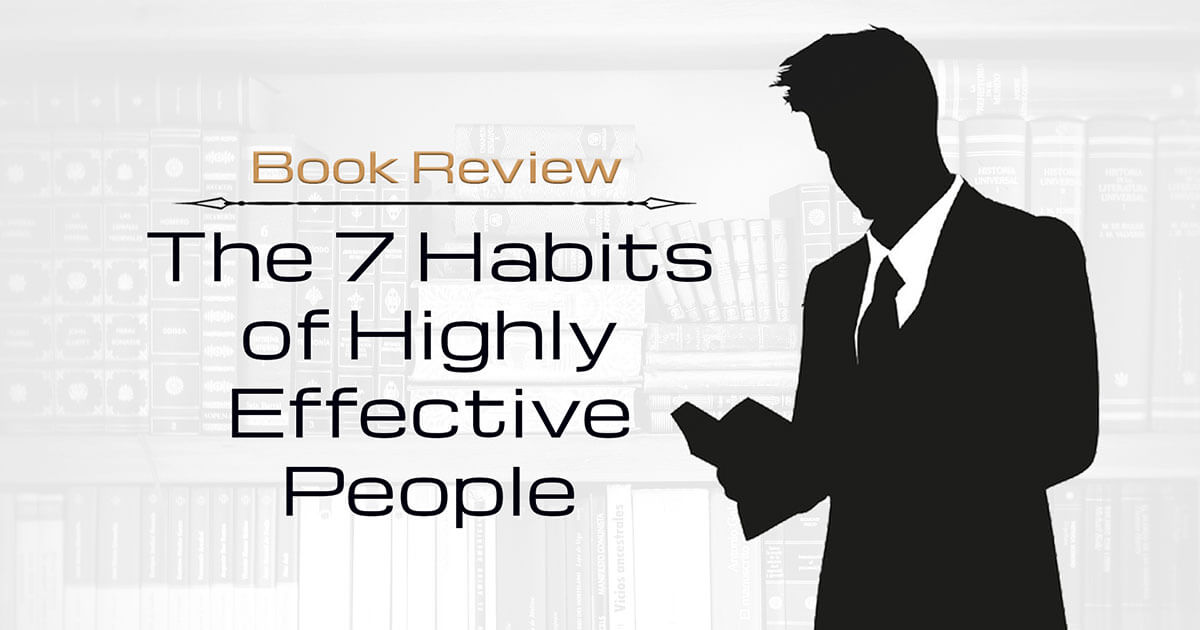 7 Habits Highly Effective People Summary