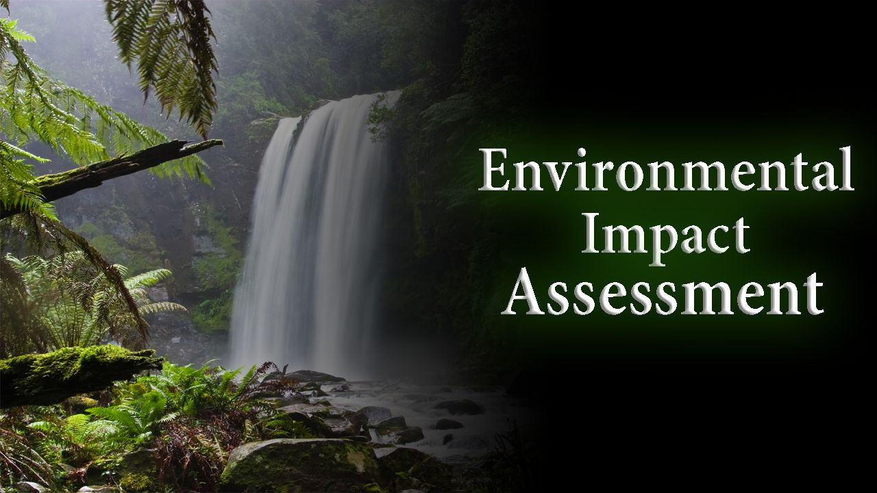 Environmental Impact Assessment, eia in india, objectives of eia, eia process, importance of environmental impact assessment, environmental impact assessment india, environmental impact assessment process, objectives of environmental impact assessment, environmental impact assessment upsc, purpose of environmental impact assessment, steps in Environmental Impact Assessment process, three components of environmental impact assessment