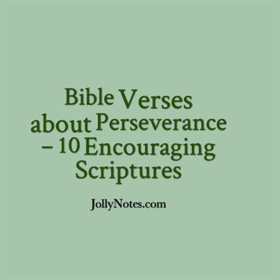 Bible Verses about Perseverance – 10 Encouraging ...