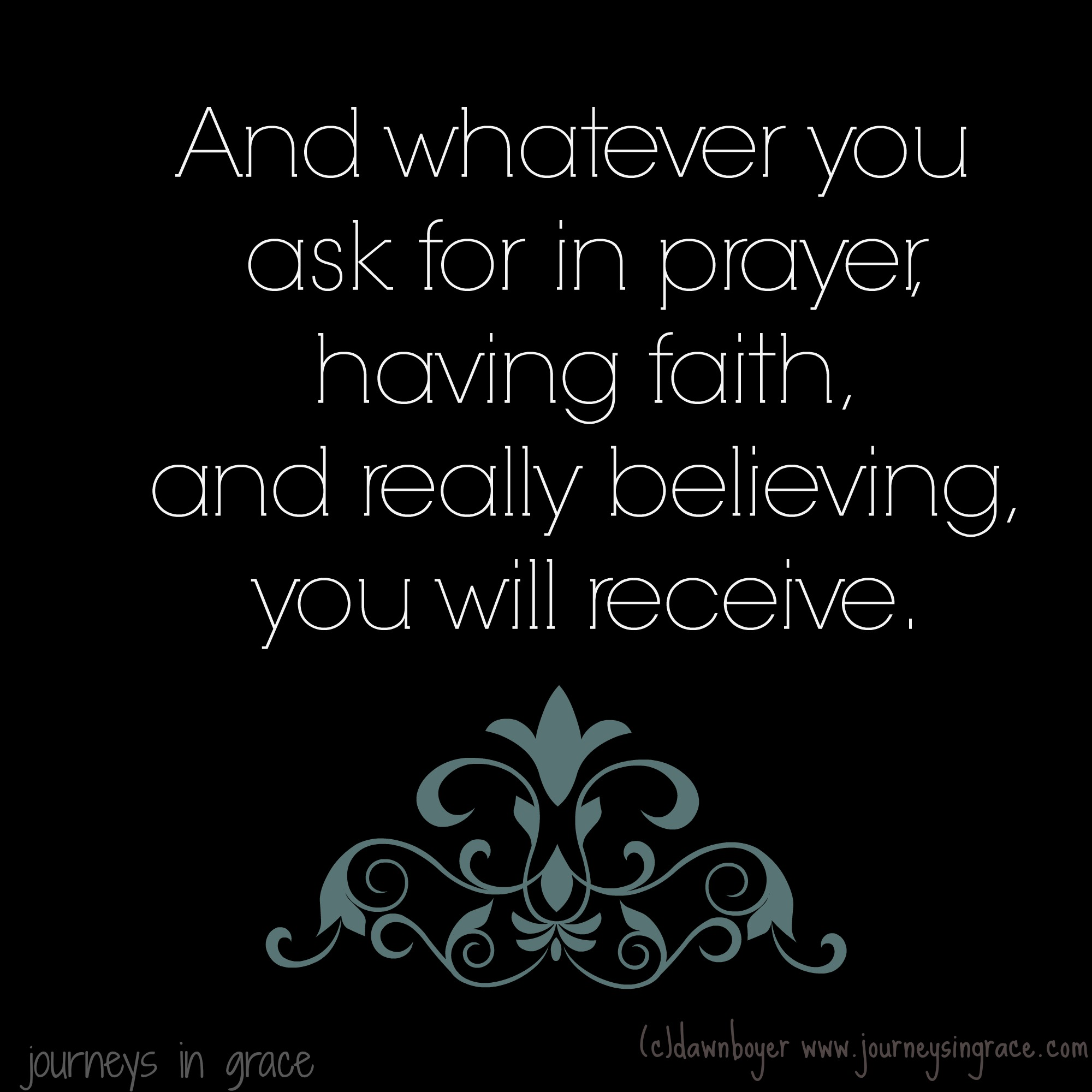 Have Faith, Believe, and Pray! - Journeys in Grace