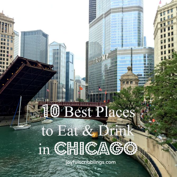 10 Best Places to Eat   Drink in Chicago   JOYFUL scribblings 10 Best Places to Eat   Drink in Chicago