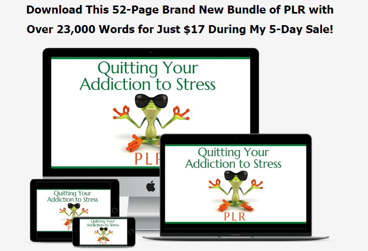 Quitting Your Addiction to Stress PLR & OTO by Tiffany Lambert