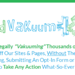 LeadVakuum System & OTO Review by James Renouf – New Lead System with Two Case Study to Legally Vakuuming Thousands of Leads Straight Off Our Sites & Pages, Without Them Buying Anything and Vakuum Visitors Directly Onto Your Lists.