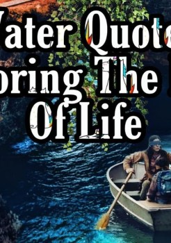 145 Water Quotes Honoring the Flow of Life Part 3