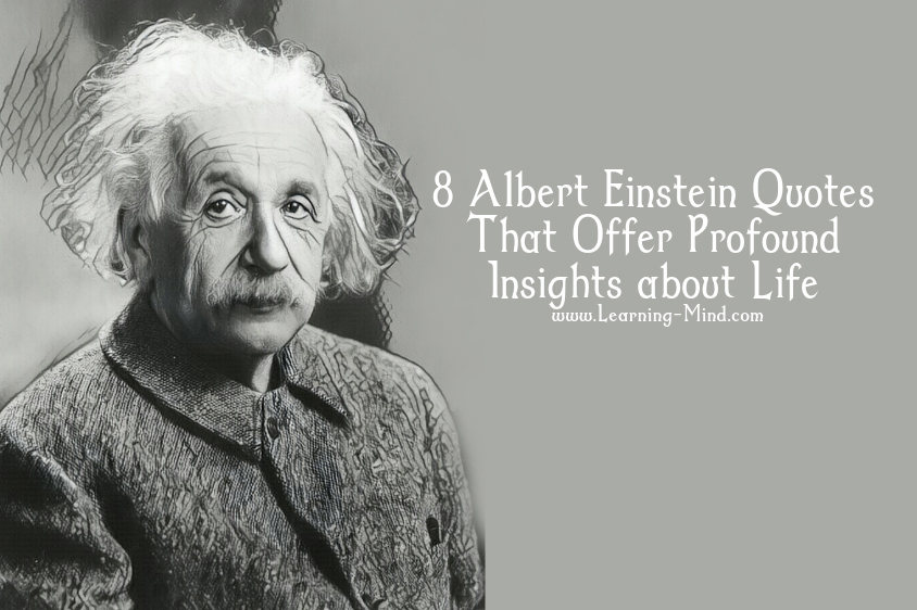 8 Albert Einstein Quotes That Offer Profound Insights about Life     8 Albert Einstein Quotes That Offer Profound Insights about Life
