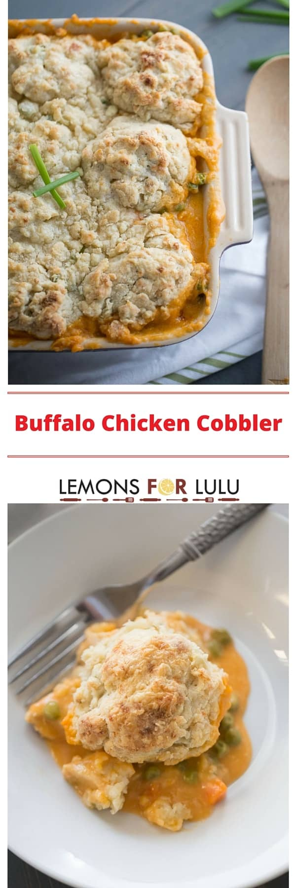Chicken is cooked with vegetables in a creamy Buffalo sauce then topped with very simple drop biscuits made with blue cheese and chives. This Buffalo chicken cobbler is hearty and satisfying!