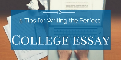 5 Tips on How to Write the Perfect College Essay