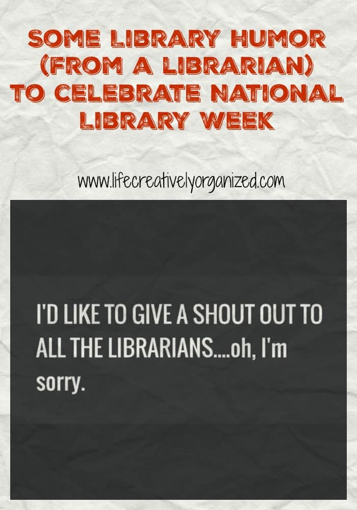 Library Humor To Celebrate National Library Week Life