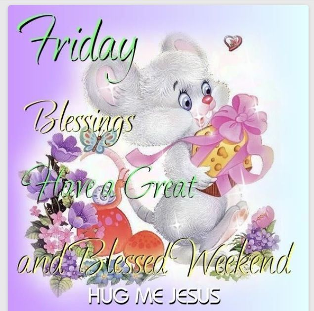Friday Weekend Blessings Good Morning Quotes