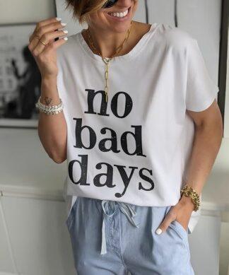 SHIRT – NO BAD DAYS