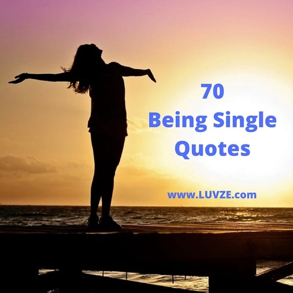 Single Quotes  70  Quotes And Sayings For Singles being single quotes