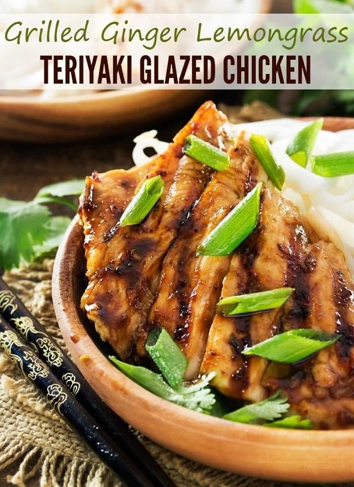 Grilled Ginger Lemongrass Teriyaki Glazed Chicken