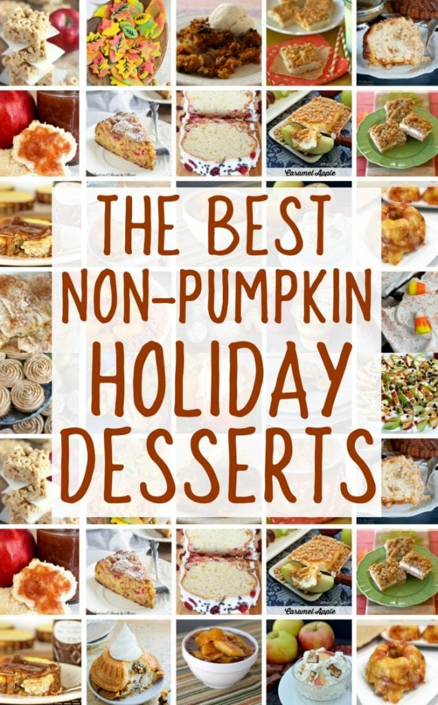 The Best Collection of Non-Pumpkin Holiday Desserts!