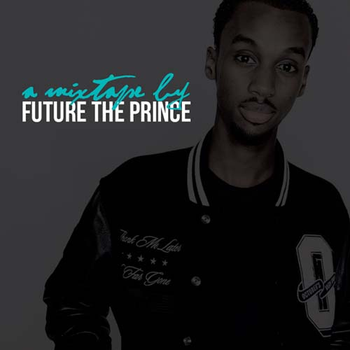 Future The Prince - A Mixtape By Future The Prince ...