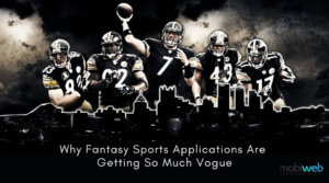 Why Fantasy Sports Applications Are Getting So Much Vogue