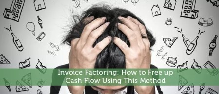 Invoice Factoring  How to Free up Cash Flow Using This Method     Invoice Factoring  How to Free up Cash Flow Using This Method