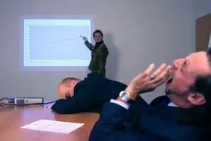 Clients bored during presentation