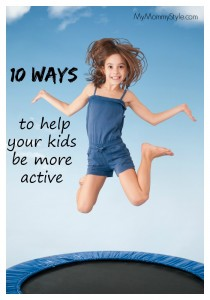 healthy lifestyle, 10 ways to help your kids be more active, active kids, healthy, mymommystyle.com