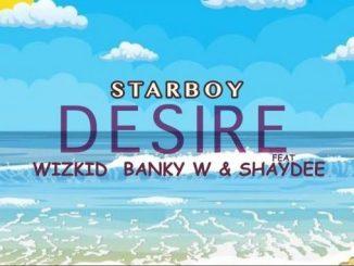 Wizkid – Desire ft. Shaydee & Banky
