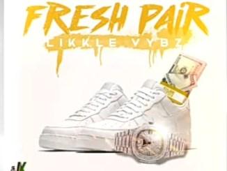 Likkle Vybz – Fresh Pair