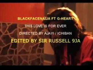 BlackFaceNaija – This Love Ft. G-Heart Aka Uneeq