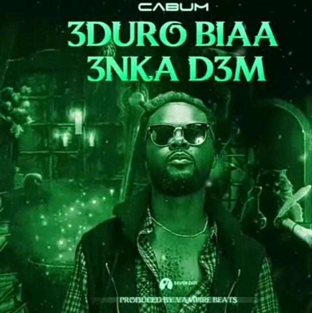 Cabum – 3duro Biaa 3nka D3m mp3 download