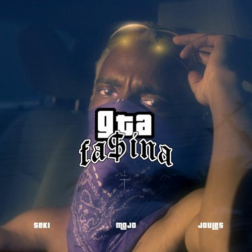 Fasina – GTA Ft. SekiSupervillian, Joulesdakid & Mojo mp3 download
